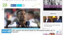 NFL Player Declared Dead by Wikipedia Wakes up 'in Heaven'