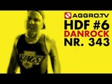 HDF - DANROCK HALT DIE FRESSE 06 NR 343 (OFFICIAL HD VERSION AGGROTV)