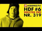 HDF - DEKZTER FRO HALT DIE FRESSE 06 NR 319 - RAP SPARRING SPEZIAL (OFFICIAL HD VERSION AGGROTV)