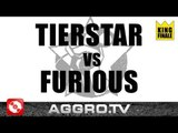 RAP AM MITTWOCH - FURIOUS VS TIERSTAR - KING FINALE VOM 06.04.2011 (OFFICIAL HD VERSION AGGRO TV)