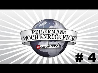 PEILERMAN´S WOCHENRÜCKFICK #4 (OFFICIAL HD VERSION AGGROTV)