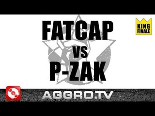 RAP AM MITTWOCH - P-ZAK VS FATCAP - KING FINALE VOM 19.10.2011 (OFFICIAL HD VERSION AGGRO TV)
