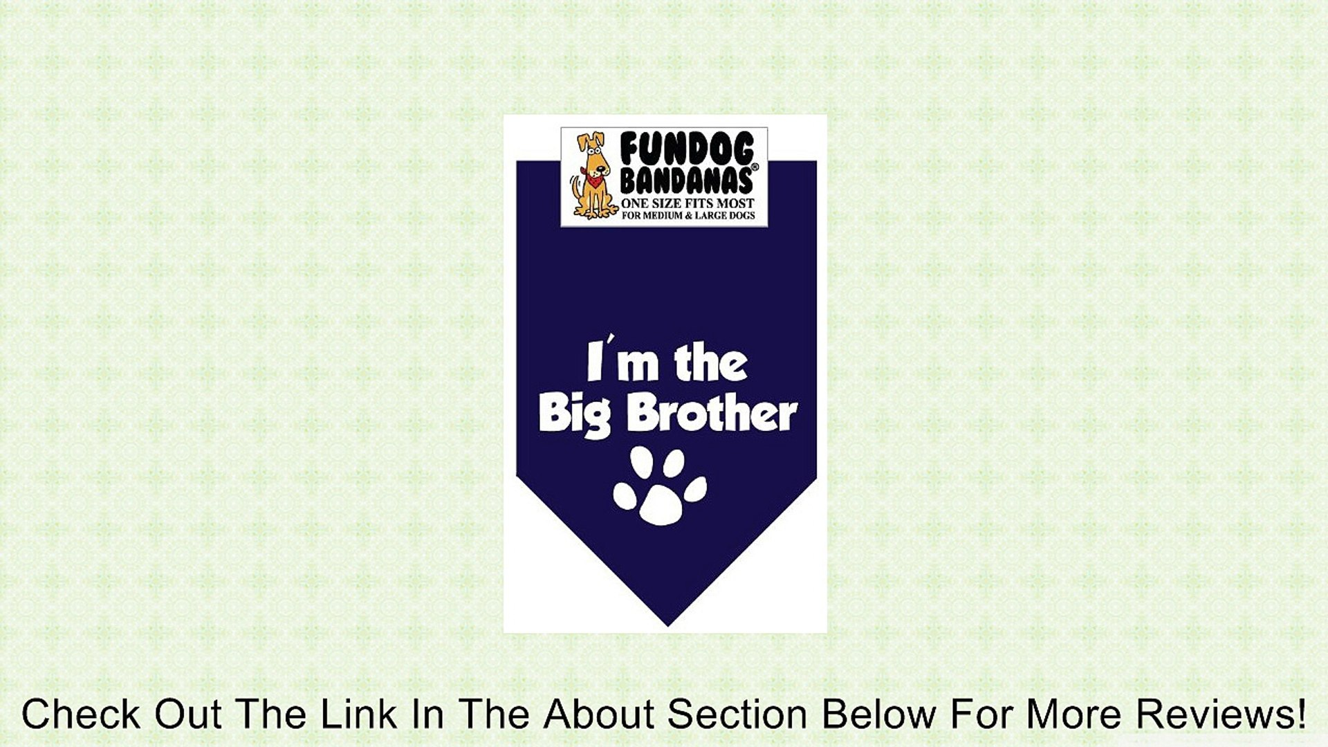 I'm the Big Brother Bandana for Medium to Large Dogs - navy blue Review