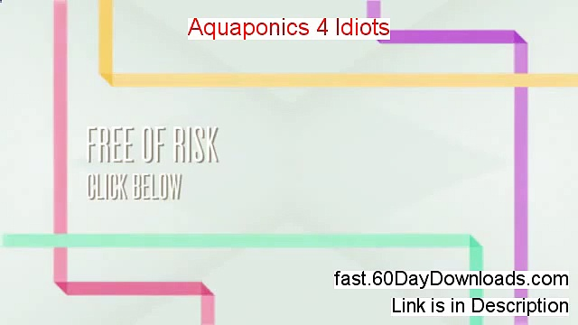 Get Aquaponics 4 Idiots free of risk (for 60 days)