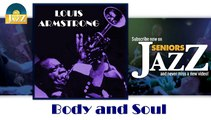 Louis Armstrong - Body and Soul (HD) Officiel Seniors Jazz