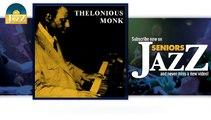 Thelonious Monk - Blue Monk (HD) Officiel Seniors Jazz