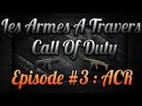 Les Armes à Travers COD : ACR | #3