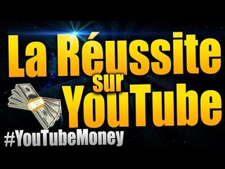 Le Succès sur YouTube | #YouTubeMoney