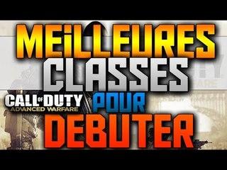Advanced Warfare - Les Meilleures Classes pour Commencer ! [TUTO/ASTUCE]