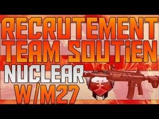 Nucléaire M27   Recrutement Team Soutien   SeezoGaming   HD