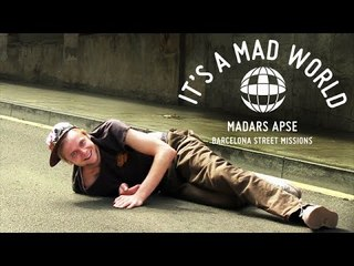 Madars Apse - Barcelona Street Missions | It's A Mad World - Ep17