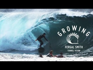 Fergal Smith - Tunnel Vision | Growing - Ep 13