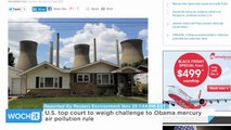 U.S. Top Court to Weigh Challenge to Obama Mercury Air Pollution Rule