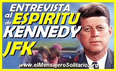 Entrevista al espiritu de John F. Kennedy / El asesinato de John f. Kennedy -El Mensajero Solitario.org