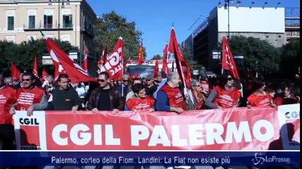 Palermo, corteo della Fiom. Landini: La Fiat non esiste più