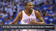 Are the Thunder Rushing Kevin Durant?