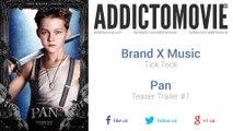 Pan - Teaser Trailer #1 Music #1 (Brand X Music - Tick Tock)