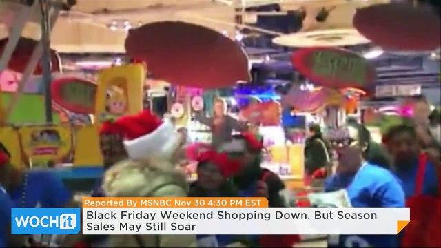 Black Friday Weekend Shopping Down, But Season Sales May Still Soar