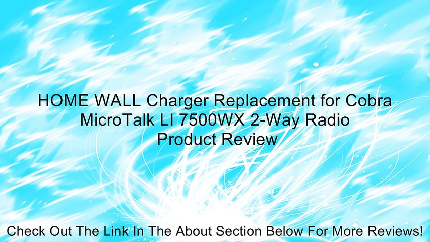 HOME WALL Charger Replacement for Cobra MicroTalk LI 7500WX 2-Way Radio Review