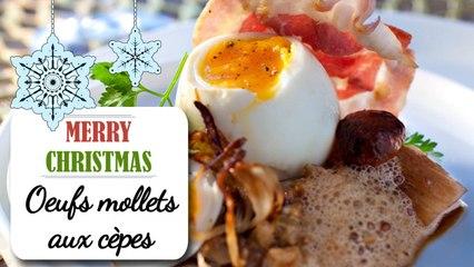 Les œufs mollets aux cèpes - Recette de Noël