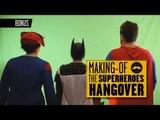 BONUS - The Superheroes Hangover - Making-of