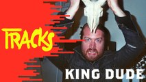 King Dude - Tracks ARTE