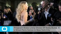 Pregnant Blake Lively Shows Off Baby Bump at L'Oreal Paris Soiree in New York City