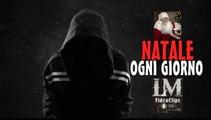 NATALE OGNI GIORNO   (LM VideoClips)