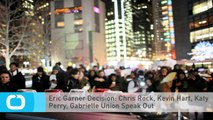 Eric Garner Decision: Chris Rock, Kevin Hart, Katy Perry, Gabrielle Union Speak Out