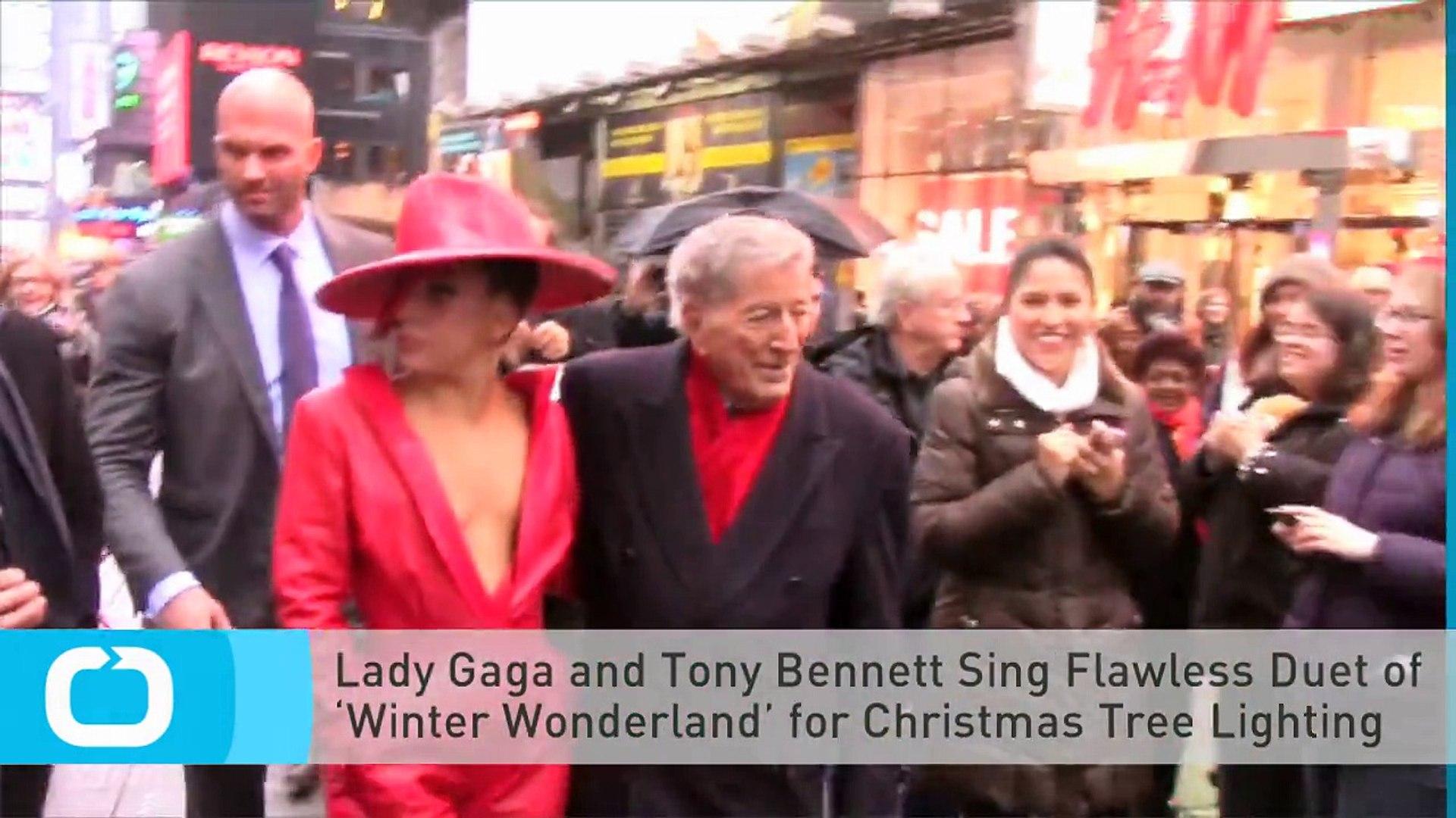 Lady Gaga and Tony Bennett Sing Flawless Duet of 'Winter Wonderland' for  Christmas Tree Lighting Ceremony