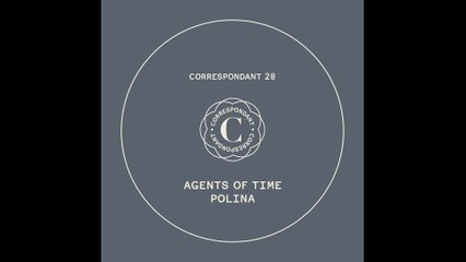 AGENTS OF TIME - Polina (Alex Smoke Remix) - CORRESPONDANT #28