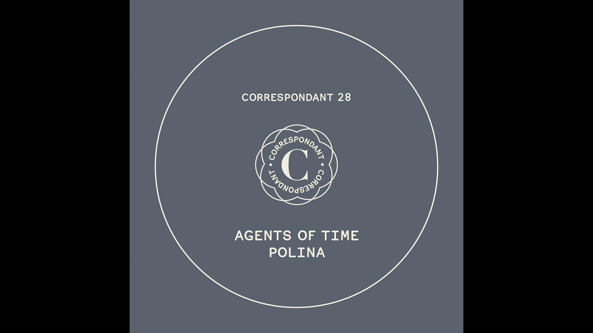 AGENTS OF TIME - Polina (Alex Smoke Remix) - CORRESPONDANT #28