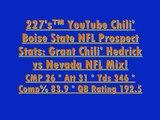 227's™ YouTube Chili' Boise State NFL Prospect Stats Grant Chili' Hedrick vs Nevada NFL Mix!