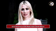 Aylin Kocaman on the Radio Islam - South Africa (4 December 2014)