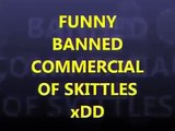Funny Commercial Funny banned Skittles commercial 18+ Commercial Ads Crazy Funny Commercials 2