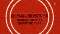 Un Film, Une Histoire - S01E13 - « Rencontres Du Troisième Type »