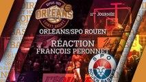 Réaction de François Peronnet - J11 - Orléans reçoit le SPO Rouen