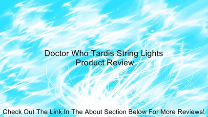 Doctor Who Tardis String Lights Review