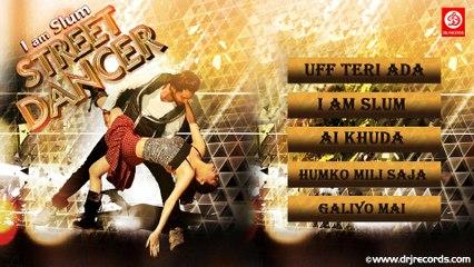 I Am Slum Street Dancer Jukebox Full Songs