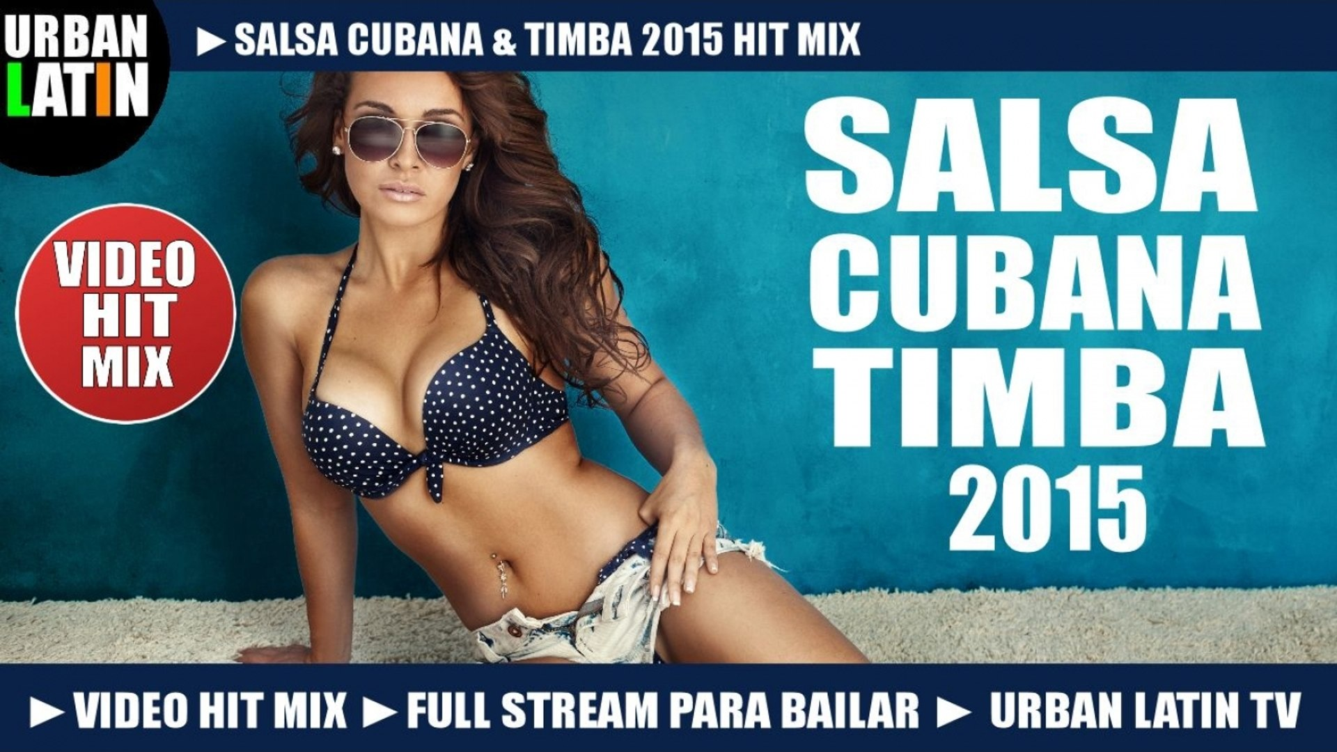SALSA CUBANA 2015 ► TIMBA HITS 2015 ► VIDEO HIT MIX ► LO MEJOR DE CUBA 2015