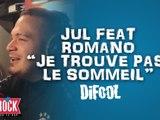 """Jul feat. Romano """" Je trouve pas le sommeil"""" en live dans la Radio Libre de Difool !"""