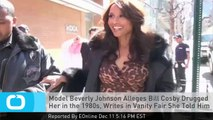 Model Beverly Johnson Alleges Bill Cosby Drugged Her in the 1980s, Writes in Vanity Fair She Told Him Off So He Put Her in a Cab