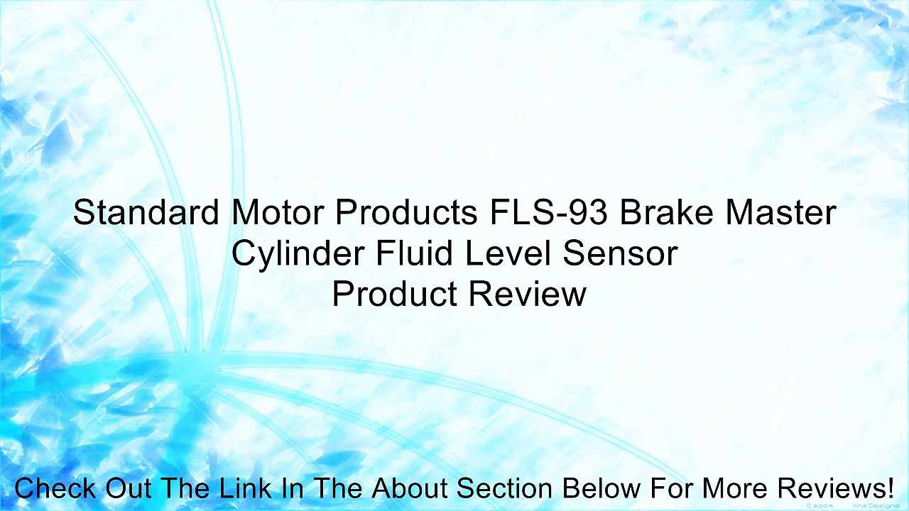 Standard Motor Products FLS-93 Brake Master Cylinder Fluid Level Sensor Review