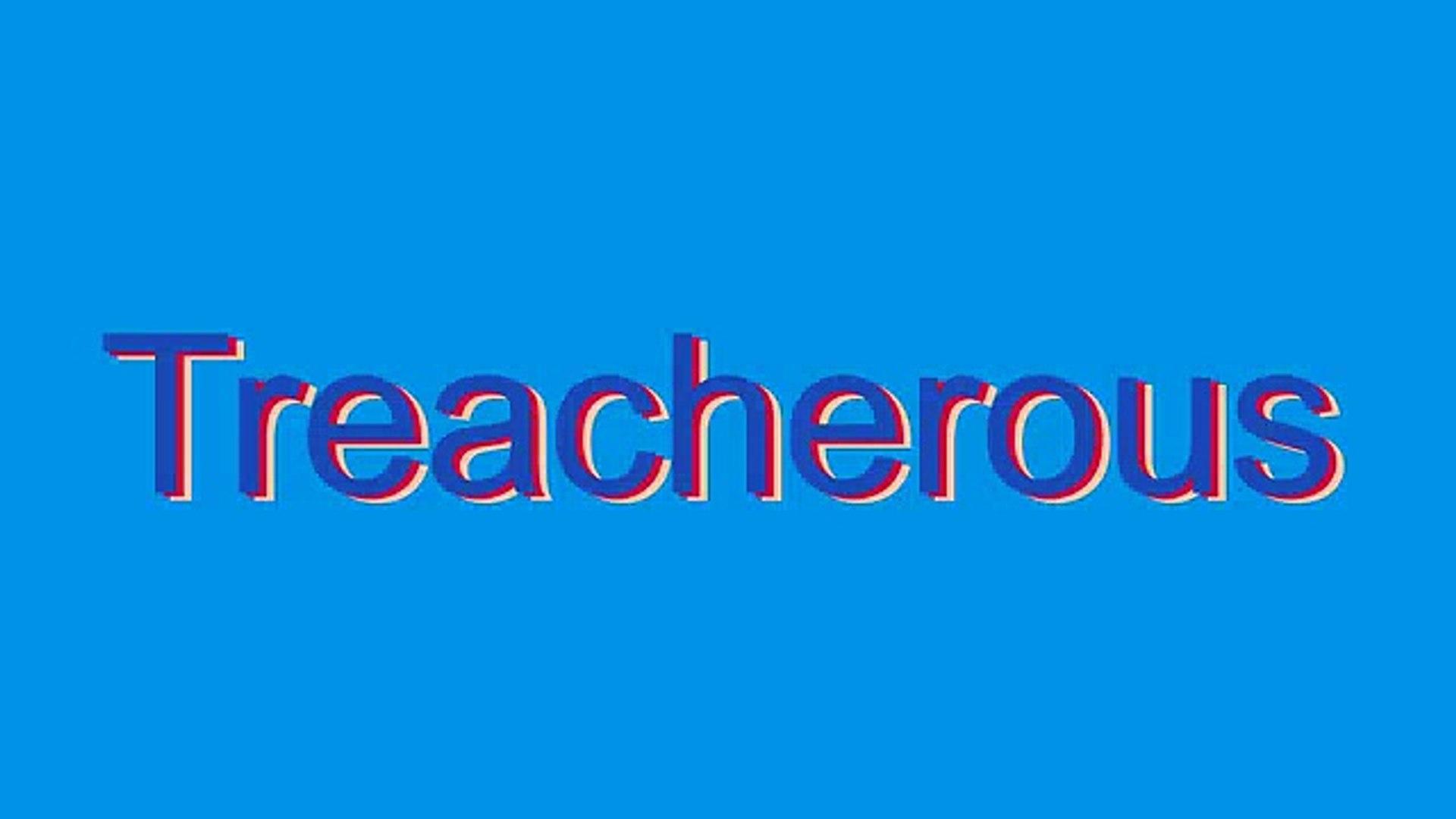 How to Pronounce Treacherous