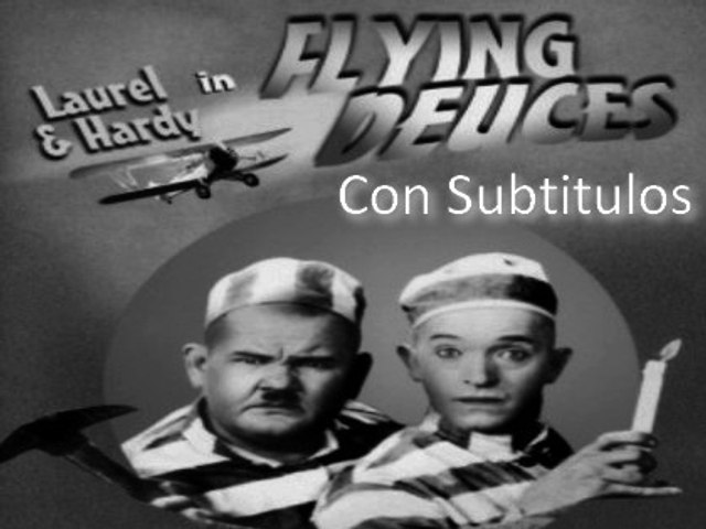 The Flying Deuces [Subt]