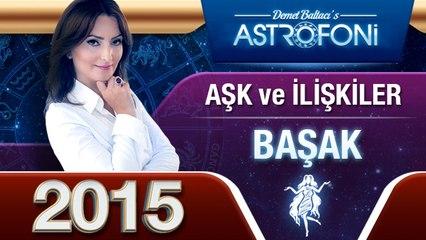 BAŞAK Burcu 2015 AŞK, ilişkiler astroloji ve burç yorumu