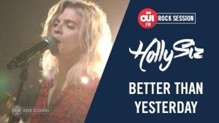 HollySiz - Better than yesterday [OÜI FM ROCK SESSIONS]