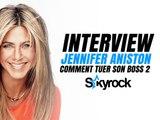 Jennifer Aniston, l'interview - Comment tuer son boss 2 ? [Skyrock.com]
