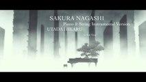 Sakura Nagashi 桜流し (Piano & String Instrumental) - Utada Hikaru 宇多田 ヒカル