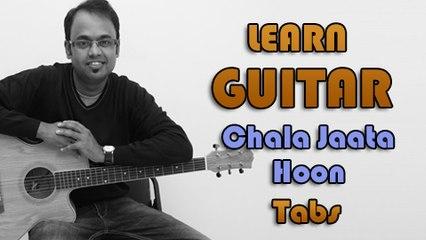How To Play - Chala Jata Hoon - Guitar Tabs - Kishore Kumar